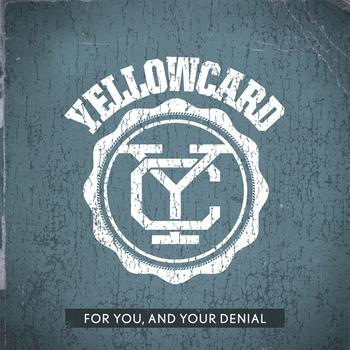 Yellowcard - For You, And Your Denial
