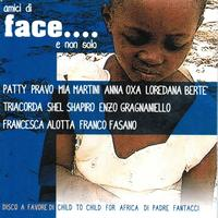 Various Artists - Amici di face... E non solo (Disco a favore di Child to Child for Africa di padre Fantacci)