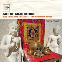 Tsering Tobgyal - Art of Meditation: Tibetan Singing Bowls - Bols chantants tibétains (Air Mail Music Collection)