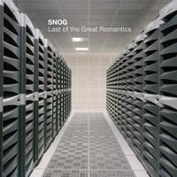 Snog - Last Of The Great Romantics