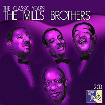 The Mills Brothers - The Classic Years