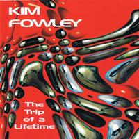 Kim Fowley - The Trip Of A Lifetime