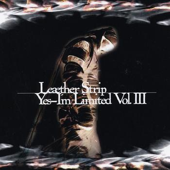 Leaether Strip - Yes-I'm Limited Vol. III