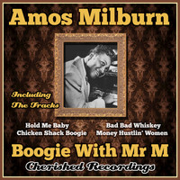 Amos Milburn - Boogie With Mr M