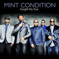Mint Condition - Caught My Eye