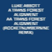Luke Abbott - Trans Forest Alignment