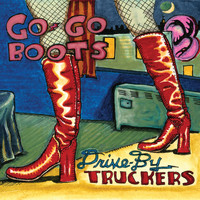 Drive-By Truckers - Go-Go Boots (Explicit)
