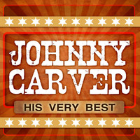 Johnny Carver - His Very Best