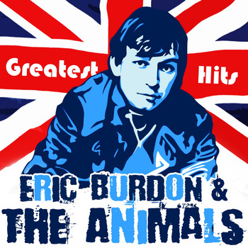 Eric Burdon & The Animals - Greatest Hits