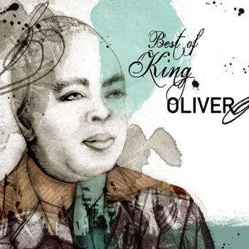 King Oliver - Best of King Oliver