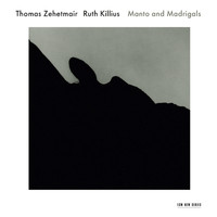 Thomas Zehetmair - Manto And Madrigals