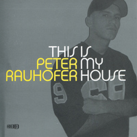 Peter Rauhofer - This Is My House