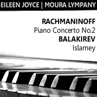 Eileen Joyce - Rachmaninoff: Piano Concerto No. 2 in C Minor - Balakirev: Islamey