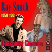 Ray Smith - Rockabilly Classics (1958-1961)