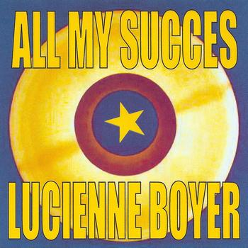 Lucienne Boyer - All my succes - lucienne boyer