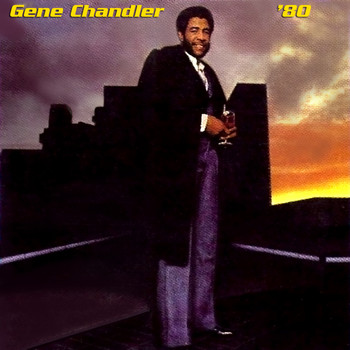 Gene Chandler - 80 + Here's to Love