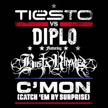 Tiesto v Diplo feat Busta Rhymes - C`Mon (Catch `Em By Surprise)