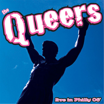 The Queers - Live In Philly 06' (Explicit)