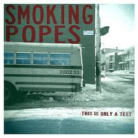 Smoking Popes - This Is Only a Test