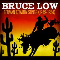 Bruce Low - German Cowboy Songs (1949-1954)