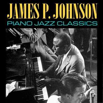 James P. Johnson - Piano Jazz Classics