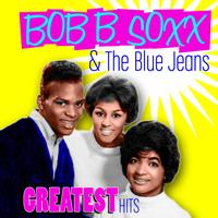 Bob B. Soxx & The Blue Jeans - Greatest Hits