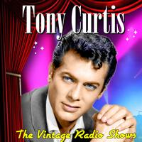 Tony Curtis - The Vintage Radio Shows