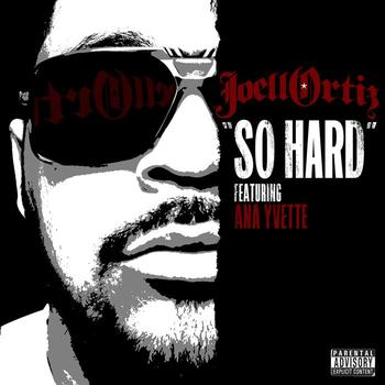 Joell Ortiz - So Hard feat. Ana Yvette (Explicit)