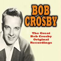 Bob Crosby - The Great Bob Crosby