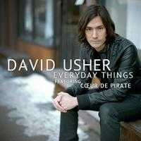 David Usher / Cœur de pirate - Everyday Things (Radio Remix)