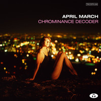 April March / - Chrominance Decoder (Bonus Track Version)