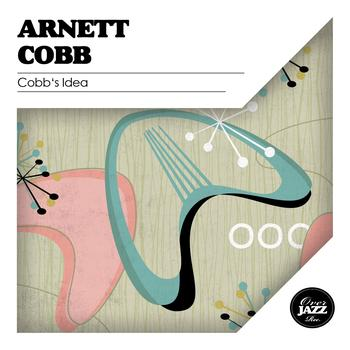 Arnett Cobb - Cobb's Idea
