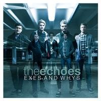 The Echoes - Exes and Whys