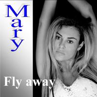 Mary - Fly Away