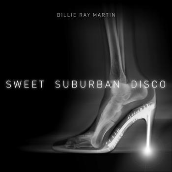 Billie Ray Martin - Sweet Suburban Disco