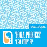 Toka Project - Ego Trip (Explicit)