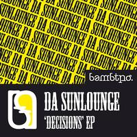 Da Sunlounge - Decisions EP
