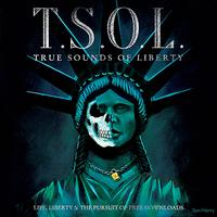 T.S.O.L. - Life, Liberty & The Pursuit Of Free Downloads