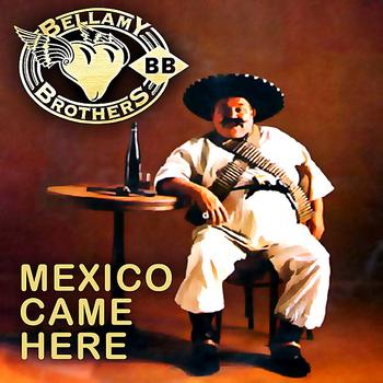 Bellamy Brothers - Mexico Came Here