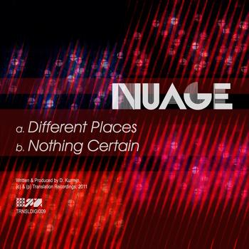 Nuage - Different Places / Nothing Certain