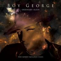 Boy George - Ordinary Alien (The Kinky Roland Files) (Explicit)
