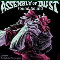 Assembly of Dust - Found Sound