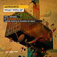 AstroNivo - What With EP