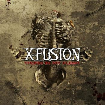 X-Fusion - Thorn In My Flesh