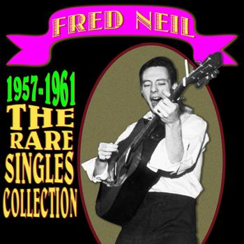 Fred Neil - 1957-1961 (The Rare Singles Collection)