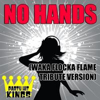 Party Hit Kings - No Hands (Waka Flocka Flame Tribute Version)