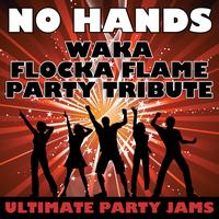 Ultimate Party Jams - No Hands (Waka Flocka Flame Party Tribute)