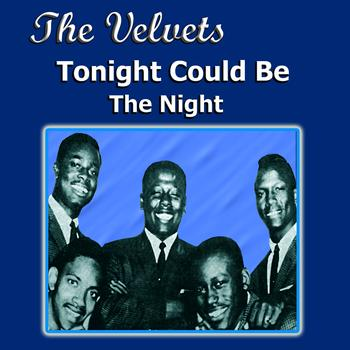 The Velvets - Tonight Could Be The Night