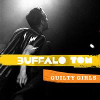 Buffalo Tom - Guilty Girls