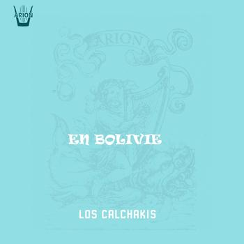 Los Calchakis - En Bolivie